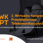 II Wirtualny Kongres Przedsiębiorców Telekomunikacyjnych